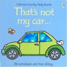 Thats Not My Car (Usborne Touchy Feely)