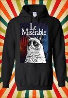 Les Le Miserable Grumpy Cat Funny Men Women Unisex Top Hoodie Sweatshirt 535