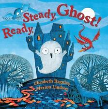 Ready, Steady, Ghost! by Elizabeth Baguley (2014, Hardcover)