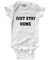 Just Stay Home Infant Gerber Onesies Bodysuit Clothes Newborn Outfit Baby Gift