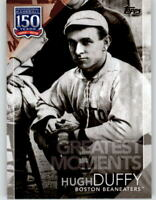 2019 Topps Update HUGH DUFFY 150 Years Greatest Moments Beaneaters #150-64