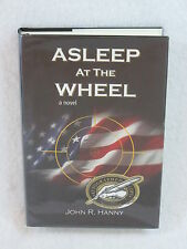 John R. Hanny  ASLEEP AT THE WHEEL  Signed  Rutledge Books c. 2002  HC/DJ