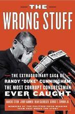 "The Wrong Stuff: The Extraordinary Saga of Randy ""Duke"" Cunningham,-ExLibrary"
