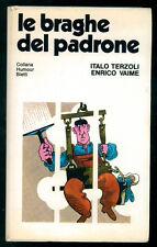 TERZOLI ITALO VAIME ENRICO LE BRAGHE DEL PADRONE BIETTI 1975 I° EDIZ. HUMOUR