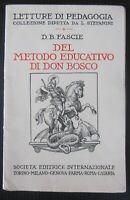 1937 DEL METODO EDUCATIVO DI DON BOSCO Fascie principi applicazioni pedagogia