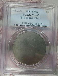 RARE No Date Mint ERROR  T-1 Blank Planchet.  PCGS MS62.