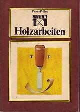 Heimwerker 1x1 Holzarbeiten (altes,bebildertes Fachbuch) 1. Auflage 1983