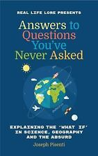 Answers to Questions You've Never Asked: Explaining the What If in Science, Geog