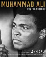 Muhammad Ali Unfiltered: Rare, Iconic, and Officially Authorized Photos of th…