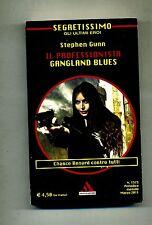 Stephen Gunn#IL PROFESSIONISTA: GANGLAND BLUES#Mondadori 2011 NUOVO Segretissimo