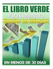 El Libro Verde para Comenzar a Vender en Internet : Ganar Dinero en Internet...