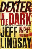 Dexter In The Dark, Jeff Lindsay, New
