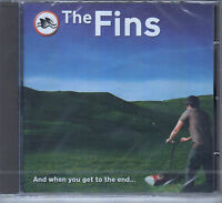 The Fins : And When You Get To The End  NEW & SEALED CD FASTPOST