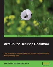 Arcgis for Desktop Cookbook (Paperback or Softback)