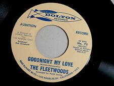 FLEETWOODS~GOODNIGHT MY LOVE~NEAR MINT~PROMO~JIMMY BEWARE~DOLTON~~ DOO WOP 45