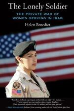 The Lonely Soldier: The Private War of Women Serving in Iraq, Benedict, Helen, A