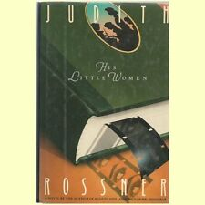 His Little Women, by Judith Rossner, hb dj-BUY ANY 4 BOOKS TO GET FREE SHIPPING!