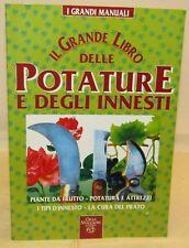 AGRICOLTURA AGRARIA Il Grande Libro delle POTATURE, INNESTI - Orsa Maggiore 1998