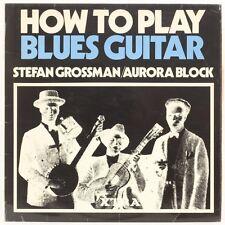 How To Play Blues Guitar  Stefan Grossman & Aurora Block