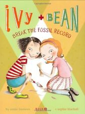 Ivy and Bean Break the Fossil Record (Book 3) (Ivy & Bean) by Annie Barrows