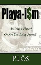 Playa-I$M : Are You a Player? or Are You Being Played? by P.Los (2006,...