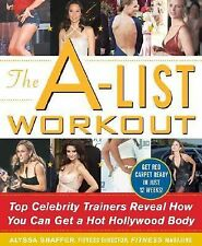 The A-List Workout: Top Hollywood Trainers Reveal the Body Shaping Secrets of T