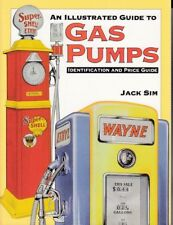 An Illustrated Guide to Gas Pumps - Identification and Price Guide (Paperback...