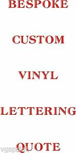 BESPOKE CUSTOM VINYL LETTERING QUOTE YOU CHOOSE THE AMOUNT YOU WANT TO SPEND