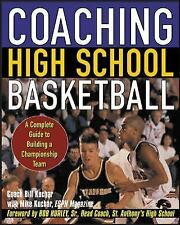 Coaching High School Basketball: A Complete Guide to Building a Championship Tea