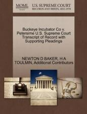 Buckeye Incubator Co V. Petersime U.S. Supreme Court Transcript Of Record Wit...