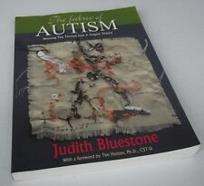 J. Bluestone The Fabric of Autism: Weaving The Threads Into A Cogent Theory