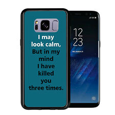 I May Look Calm But In My Mind I Have Killed You for Samsung Galaxy S8 Plus