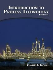 Introduction to Process Technology by Charles E. Thomas (2009, Paperback)