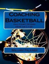 Coaching Basketball : Half Court Offense from the 2-3 Set by William Faulkner...