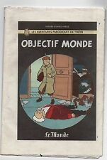 Pastiche Tintin - OBJECTIF MONDE par Savard. Tirage original Le Monde 1999