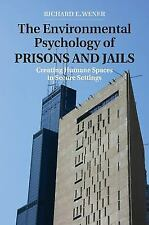 Environment and Behavior: The Environmental Psychology of Prisons and Jails :...