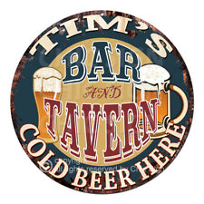 CPBT-0170 TIM'S BAR N TAVERN COLD BEER HERE Sign Father's Day Gift For Man