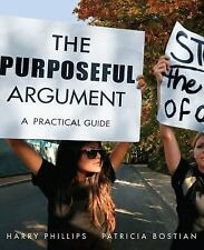 The Purposeful Argument A Practical Guide by Harry L. Phillips and Patricia book