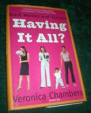Having It All? : Black Women and Success by Veronica Chambers (2003, Hardcover)