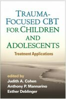 Trauma-Focused CBT for Children and Adolescents : Treatment Applications, Pap...