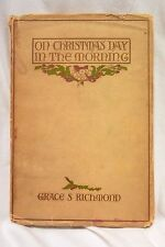 ON CHRISTMAS DAY IN THE MORNING  by Grace S Richmond 1908