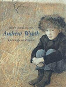 First Impressions : Andrew Wyeth by Richard Meryman