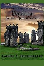 Boudicca: Britain's Queen of the Iceni  (The Legendary Women of World History)
