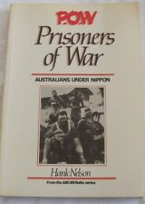 POW Prisoners of War, Australians Under Nippon by Hank Helson sc