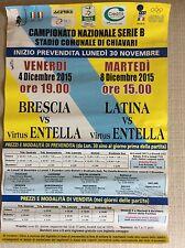 LOCANDINA STADIO VIRTUS - ENTELLA VS. BRESCIA E LATINA -CAMPIONATO CALCIO B 2015