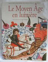 Le Moyen Âge en lumière : Manuscrits enluminés des bibliothèques de France.Relié
