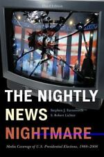The Nightly News Nightmare: Media Coverage of U.S. Presidential Elections,