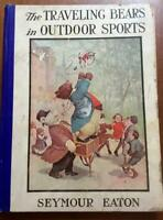 Atq 1915 Book~The Traveling Bears in Outdoor Sports~T. Roosevelt~Illus. 1st Ed.