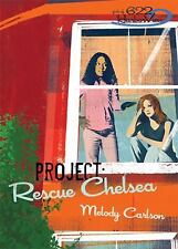 Project: Rescue Chelsea (Girls of 622 Harbor View Series #3) by Melody Carlson
