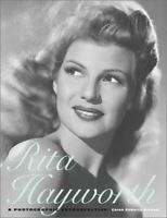 Rita Hayworth: A Photographic Retrospective by Roberts-Frenzel Caren